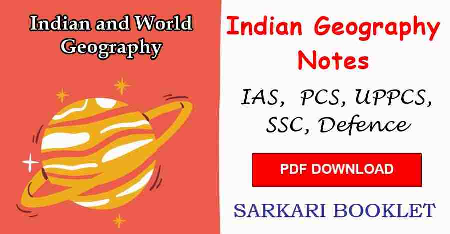 Indian Geography Notes PDF for UPSC